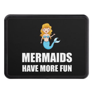 Mermaids Have More Fun Trailer Hitch Cover