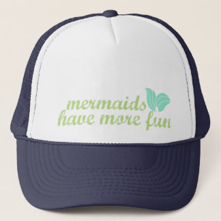 Mermaids Have More Fun - Trucker Hat