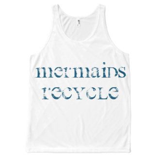 Mermaids Recycle Tank Top for all Mermaid Fans!