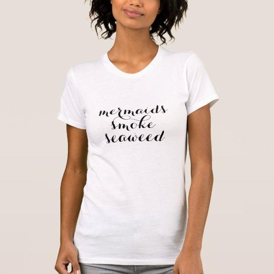 mermaids smoke weed pot funny t-shirt design