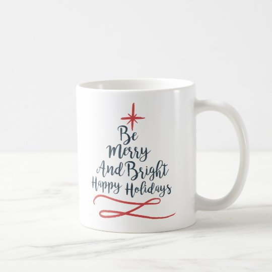 Merry Bright Happy Holidays Christmas Tree Gift Coffee Mug