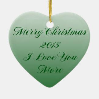 Merry Christmas 2015 I Love You More Ceramic Ornament