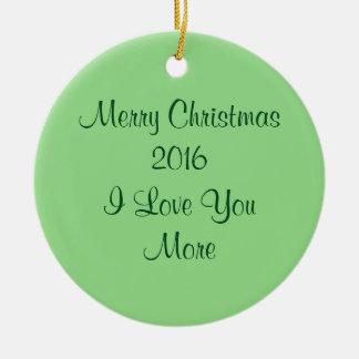 Merry Christmas 2016 I Love You More Round Ceramic Ornament