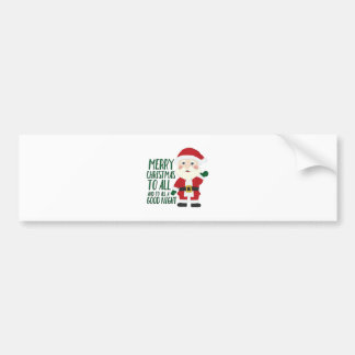 Merry Christmas All Bumper Sticker