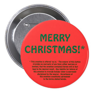MERRY CHRISTMAS!* (fine print) 3 Inch Round Button