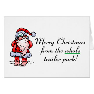 Merry Christmas From The Whole Trailer Park Card
