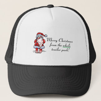 Merry Christmas From The Whole Trailer Park Trucker Hat