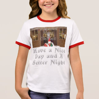 Merry Christmas Have a Nice Day & a Better Night Ringer T-Shirt