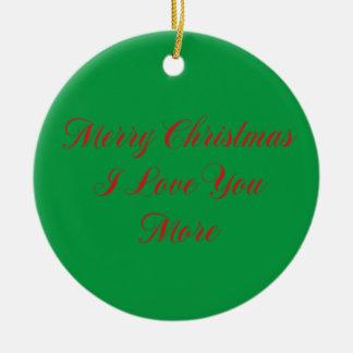 Merry Christmas I Love You More Round Ceramic Ornament
