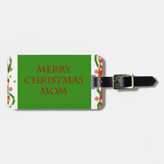 Merry Christmas Mom Luggage Tag