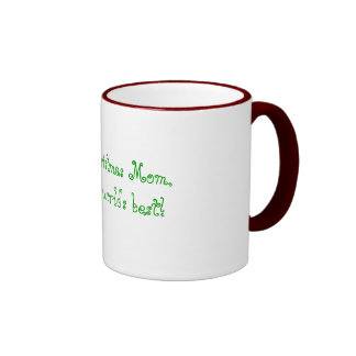 Merry Christmas Mom Your the world s best Coffee Mugs