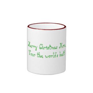 Merry Christmas Mom, Your the world's best! Ringer Mug