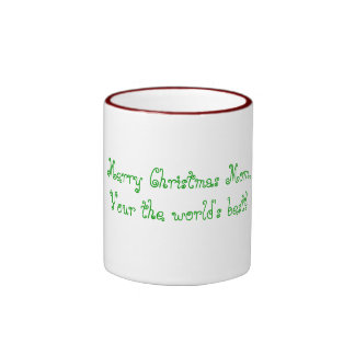 Merry Christmas Mom, Your the world's best! Ringer Coffee Mug