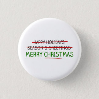 Merry Christmas, Not Season's Greetings 1 Inch Round Button