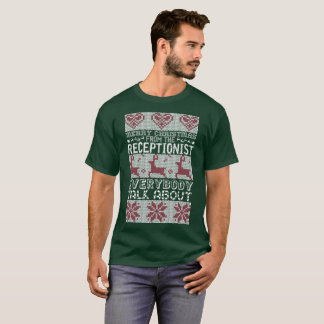 Merry Christmas Receptionist Everybody Talks About T-Shirt