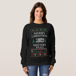 Merry Christmas Shitters Full RV Ugly Sweatshirt