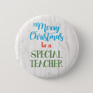 Merry Christmas to a Special Teacher 2 Inch Round Button