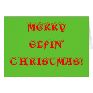 MERRY ELFIN' CHRISTMAS! CARD