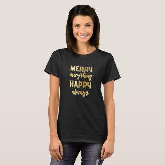 Merry Everything Happy Always Alternative Holidays T-Shirt