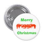 Merry Friggin Christmas Pin