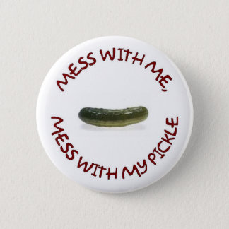 MESS WITH ME 2 INCH ROUND BUTTON