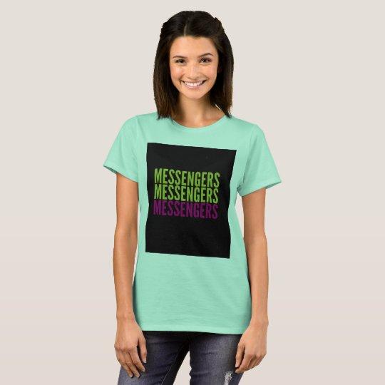 MESSENGERS tee! T-Shirt