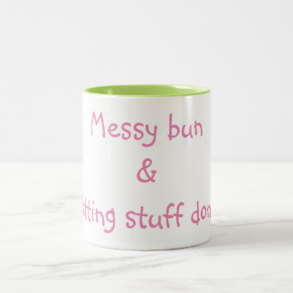 Messy Bun and Getting Stuff Done Two-Tone Coffee Mug