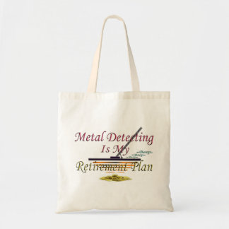 Metal Detecting Is My Retirement Plan Tote Bags