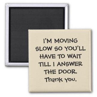 """METAL DOOR MAGNET """"MOVING SLOW"""" WAIT AT DOOR"""