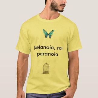 Metanoia, not paranoia T-Shirt