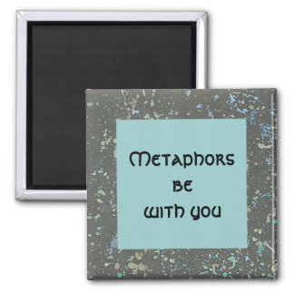 metaphors be with you. square night sky magnet