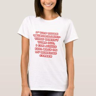 Meteorologist Humor ... Modeling Career T-Shirt