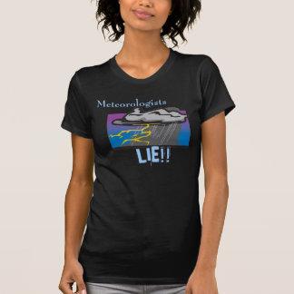 Meteorologists lie! T-Shirt