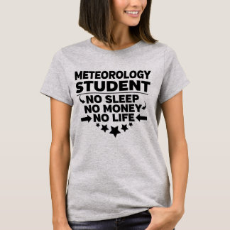 Meteorology College Student No Life or Money T-Shirt