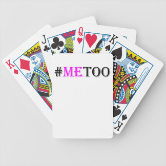 #METOO Movement For Womens Rights And Equality Bicycle Playing Cards