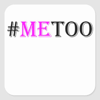 #METOO Movement For Womens Rights And Equality Square Sticker