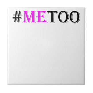 #METOO Movement For Womens Rights And Equality Tile