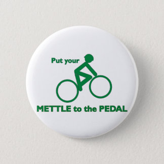 Mettle to the Pedal 2 Inch Round Button