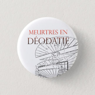 Meurtres in Déodatie swipes in 1 Inch Round Button