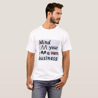 MEWS Mind your own business T-Shirt