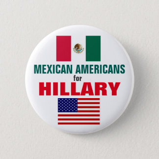 Mexican Americans for Hillary 2016 2 Inch Round Button