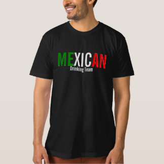 MEXICAN Drinking Team Tee