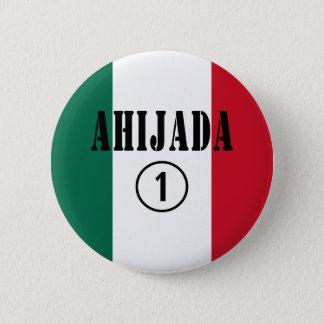 Mexican Goddaughters : Ahijada Numero Uno 2 Inch Round Button