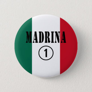 Mexican Godmothers : Madrina Numero Uno 2 Inch Round Button