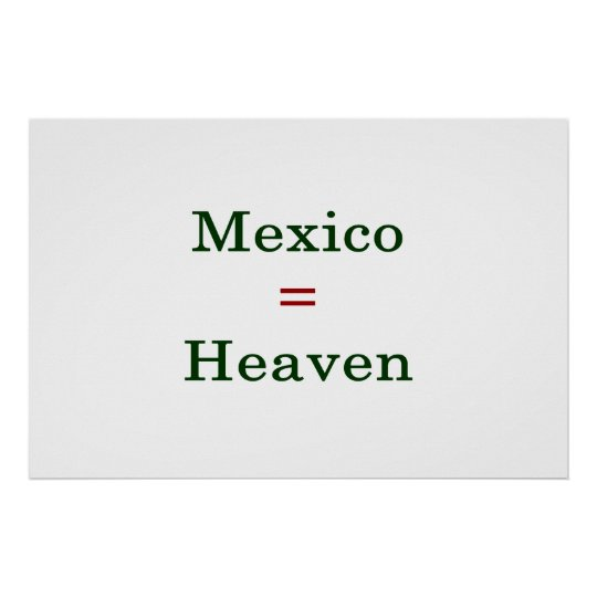 Mexico Equals Heaven Poster