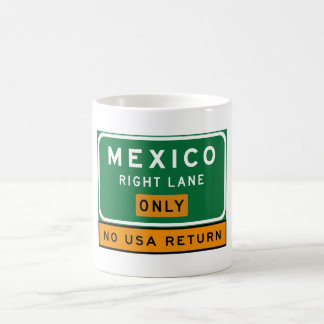 Mexico Right Lane, Traffic Sign, USA Coffee Mug