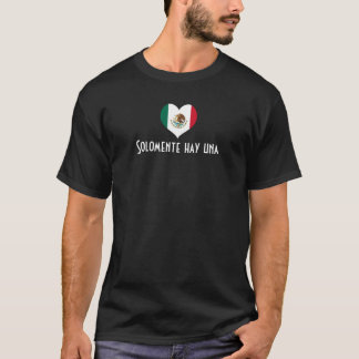 """Mexico: """"Solomente hay una"""" T-Shirt"""
