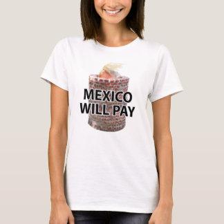 Mexico Will Pay Women's Light T-Shirt