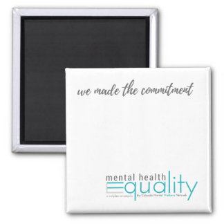MHEW Magnet: We made the commitment Square Magnet