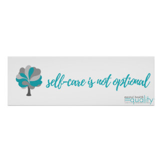 MHEW Poster: Self-Care is not optional Poster